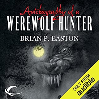 Autobiography of a Werewolf Hunter audiobook cover art