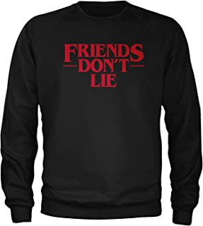 Friends Don't Lie Crewneck Sweatshirt