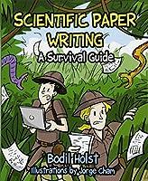 Scientific Paper Writing: A Survival Guide