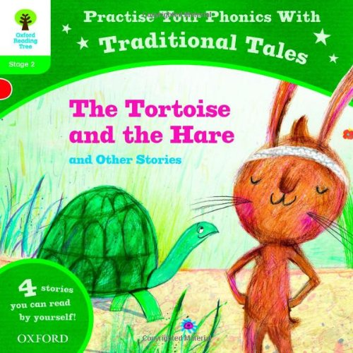 Oxford Reading Tree: Level 2: Traditional Tales Phonics The Tortoise and the Hare and Other Storiesの詳細を見る