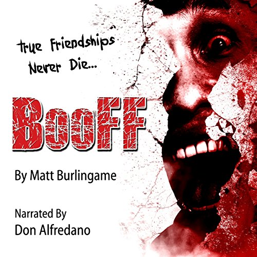 BooFF                   By:                                                                                                                                 Matt Burlingame                               Narrated by:                                                                                                                                 Don Alfredano                      Length: 2 hrs and 12 mins     8 ratings     Overall 3.5
