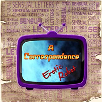 Sensual Letters a Correspondence