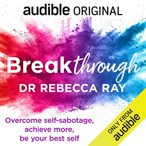 Breakthrough: Overcome Self-Sabotage, Achieve More, Be Your Best Self cover art