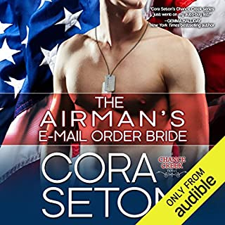 The Airman's E-Mail-Order Bride     Heroes of Chance Creek Series, Book 5              Written by:                                                                                                                                 Cora Seton                               Narrated by:                                                                                                                                 Anika Solveig                      Length: 6 hrs and 17 mins     1 rating     Overall 4.0