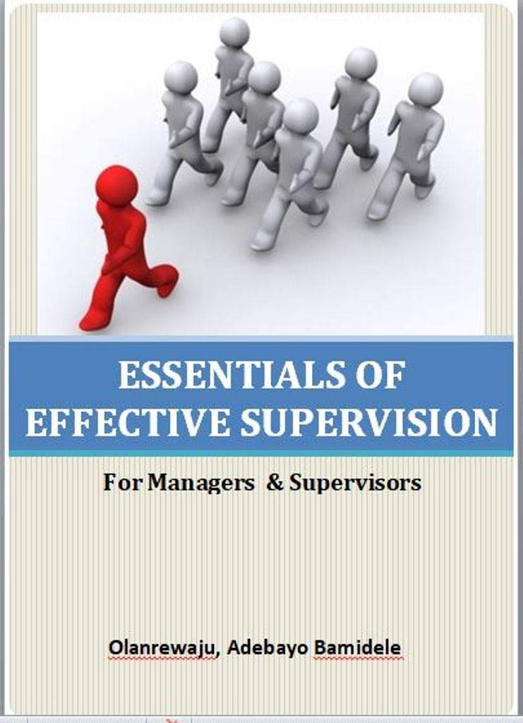 Essentials of Effective Supervision: For Managers & Supervisors