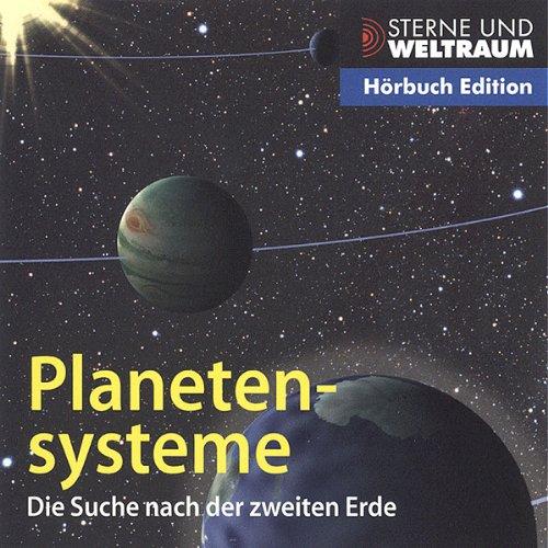 Planetensysteme. Die Suche nach der zweiten Erde Titelbild