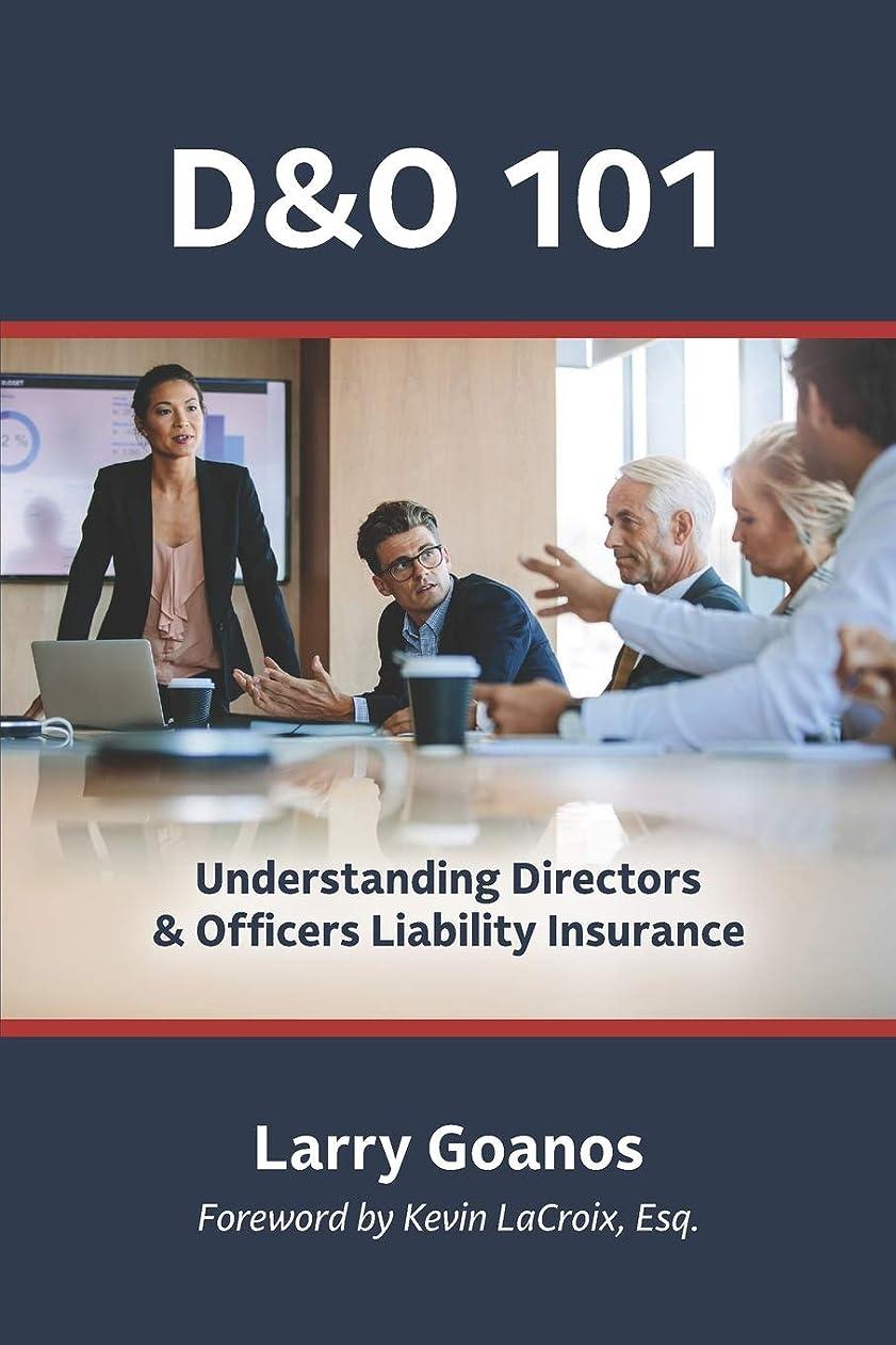 壮大なシャワー低いD&O 101: A Holistic Approach: Understanding Directors & Officers Liability Insurance