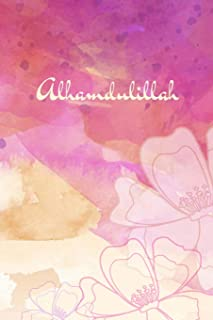 Alhamdulillah: Muslim Journal, Softcover, Blank Lines, 120 pages, Islamic gifts for Women & Girls