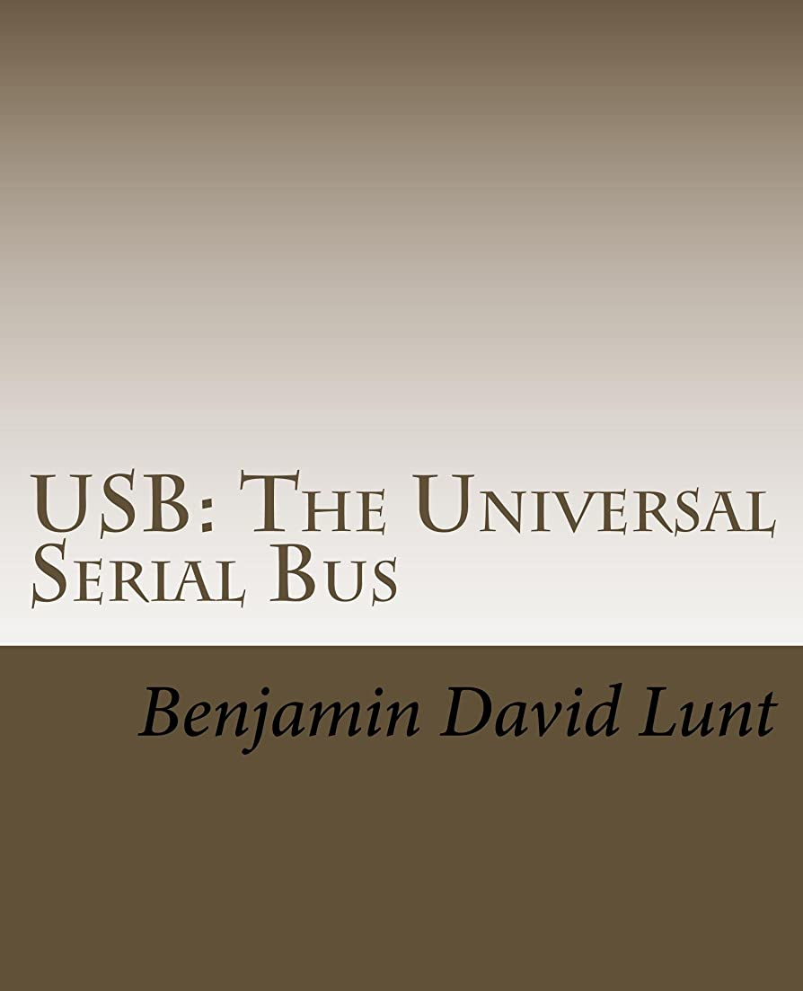 雲悲観主義者傾斜USB: The Universal Serial Bus (FYSOS: Operating System Design Book 8) (English Edition)