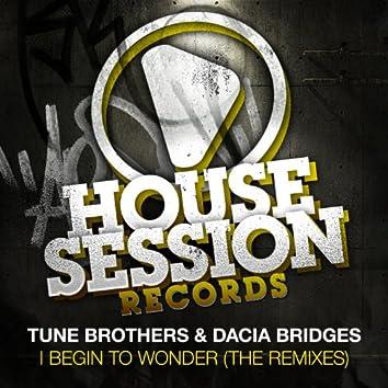 I Begin to Wonder (The Remixes)