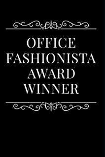 Office Fashionista Award Winner: 110-Page Blank Lined Journal Funny Office Award Great For Coworker, Boss, Manager, Employee Gag Gift Idea