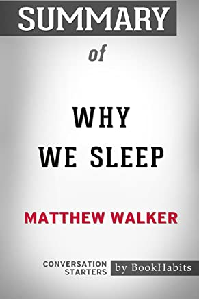 Summary of Why We Sleep by Matthew Walker: Conversation Starters