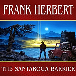 The Santaroga Barrier                   By:                                                                                                                                 Frank Herbert                               Narrated by:                                                                                                                                 Scott Brick                      Length: 9 hrs and 21 mins     58 ratings     Overall 4.2