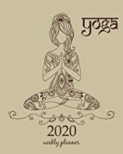 2020 Weekly Planner: Calendar Schedule Organizer Appointment Journal Notebook and Action day With Inspirational Quotes  Meditation Yoga pose. (Weekly & Monthly Planner 2020)