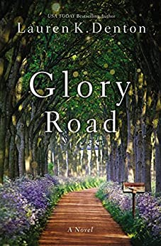 Glory Road by [Lauren K. Denton]