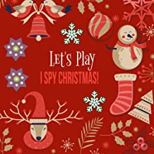 Let's Play I Spy Christmas!: Perfect with Uniqueness Interactive Picture Book For 2-5 Year Old. Fun Guessing Nice Book For...