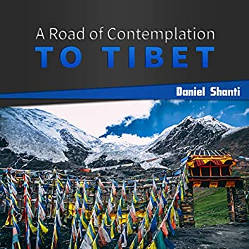 A Road of Contemplation to Tibet