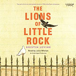 The Lions of Little Rock                   By:                                                                                                                                 Kristin Levine                               Narrated by:                                                                                                                                 Julia Whelan                      Length: 8 hrs and 22 mins     171 ratings     Overall 4.6
