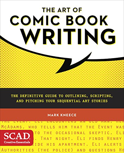 The Art of Comic Book Writing: The Definitive Guide to Outlining, Scripting, and Pitching Your Sequential Art Stories (English Edition)