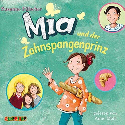 Mia und der Zahnspangenprinz Titelbild