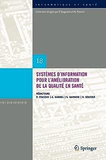 Systèmes d'information pour l'amélioration de la qualité en santé: Comptes rendus des quatorzièmes Journées francophones (Informatique et Santé) (French Edition)