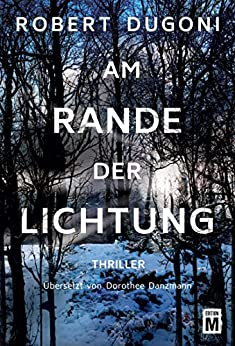 Am Rande der Lichtung (German Edition) by [Robert Dugoni, Dorothee Danzmann]