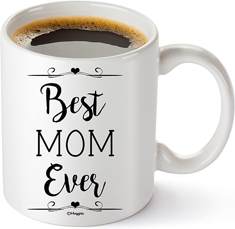 Muggies Best Mom Ever Inspirational 11 Oz Personalized Coffee Tea Mug For Mother And Wife Great Gift Idea For Her Birthday Mother S Day Christmas Or Holidays