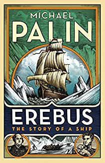 Michael Palin - Erebus: The Story Of A Ship