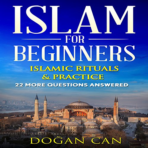 Islam for Beginners: 22 More Questions Answered audiobook cover art
