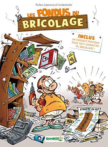 Les Fondus du bricolage - tome 01 - nouvelle édition