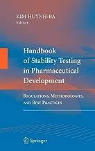 Handbook of Stability Testing in Pharmaceutical Development: Regulations, Methodologies, and Best Practices