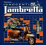 Innocenti Lambretta. Ediz. illustrata