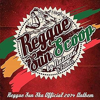 REGGAE SUN SCOOP (Reggae Sun Ska nthem)