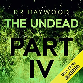 The Undead: Part 4                   By:                                                                                                                                 R R Haywood                               Narrated by:                                                                                                                                 Dan Morgan                      Length: 9 hrs     361 ratings     Overall 4.6