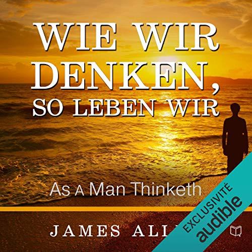 Wie wir denken, so leben wir audiobook cover art