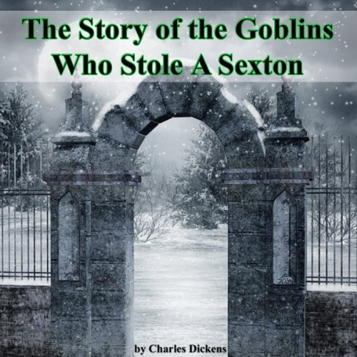 The Story of the Goblins Who Stole a Sexton cover art