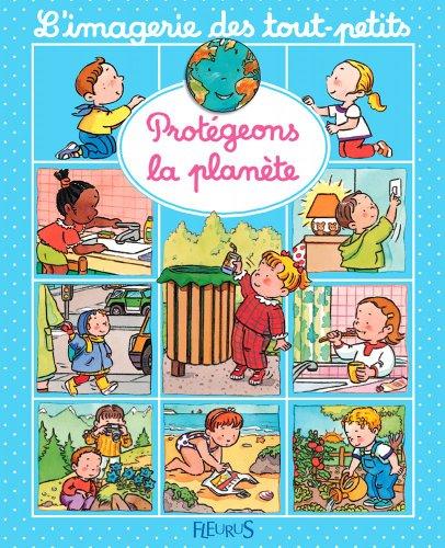 Protégeons la planète (Imagerie des tout-petits)