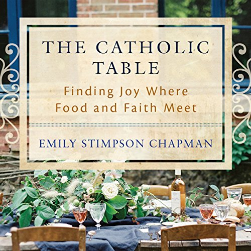 The Catholic Table audiobook cover art