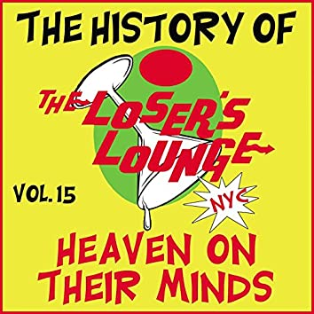 The History of the Loser's Lounge NYC, Vol. 15: Heaven on Their Minds