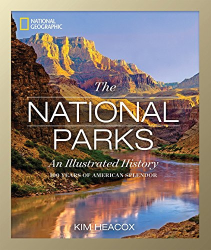 National Geographic The National Parks: An Illustrated History