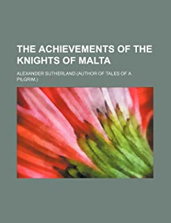 The Achievements of the Knights of Malta