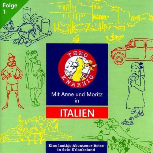 Mit Anne und Moritz in Italien (Theo Knarzig 1) Titelbild