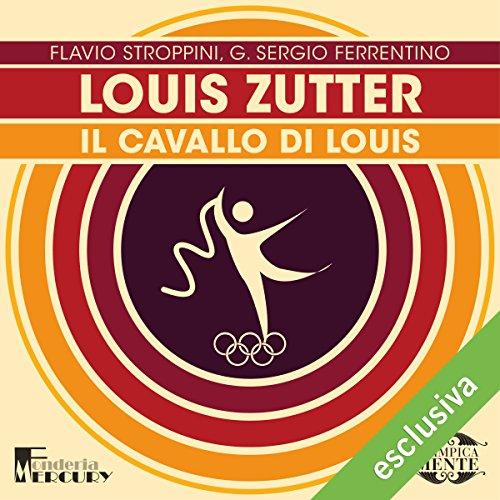 Louis Zutter: Il cavallo di Louis (Olimpicamente) | Flavio Stroppini