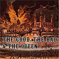 Good.Bad & Queen by Good the Bad & the Queen (2007-12-15)