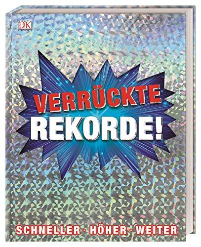 Verrückte Rekorde!: Schneller, höher, weiter. Cover mit Glitzerfolie