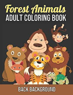 Forest Animals Adult Coloring Book Back Background: Wonderful Forest Animals Coloring Book for Adults   Adult Coloring Boo...