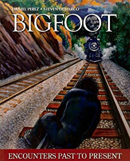 Bigfoot: Encounters Past To Present