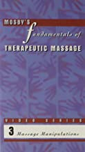Mosby's Fundamentals of Therapeutic Massage Videotape Series - Video 3: Massage Manipulations VHS