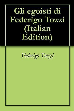 Gli egoisti di Federigo Tozzi