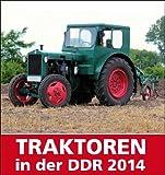 Traktoren in der DDR 2014 - Bild und Heimat